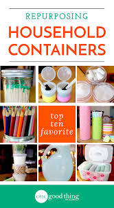 my top ten repurposed household containers one good thing by jillee