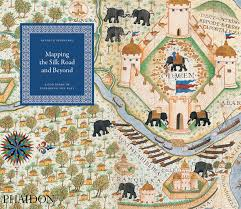 Silk Road Map Mapping The Silk Road And Beyond 2000 Years Of Exploring The East