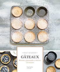 livre de cuisine fait maison livre de recettes gateaux collection fait maison 85 recettes