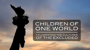 children of one world celebrating the cultures of the excluded