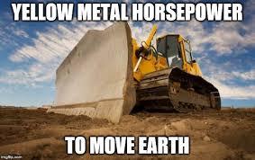 Bulldozer Meme - imgflip create and share awesome images