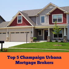 top 5 champaign urbana mortgage brokers for your next home loan