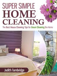 buy super simple home cleaning the best house cleaning tips for
