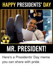 Presidents Day Meme - happy presidents day mr president here s a presidents day meme you