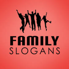 family slogans and sayings