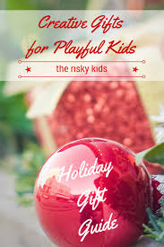 2014 holiday gift guide creative gifts for playful families