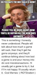 Please Tell Me More Meme - 25 best memes about halo bad meme and memes halo bad meme