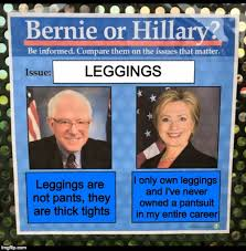 Leggings Are Not Pants Meme - bernie or hillary leggings stance imgflip