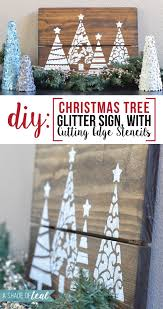 Cutting Christmas Tree - diy christmas tree glitter sign with cutting edge stencils