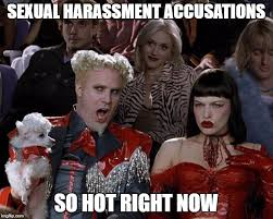 Sexual Harrassment Meme - sexual harassment accusations so hot right now meme