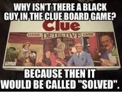 Meme Board Game - 25 best memes about clue board game clue board game memes