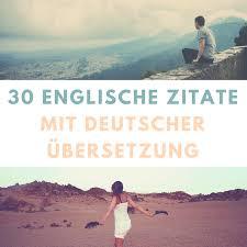 spr che auf englisch englische zitate mit deutscher übersetzung sprüche und zitate