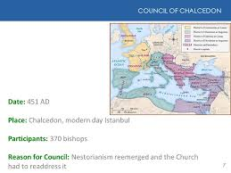 Council Of Chalcedon 451 Ad Council Of Ephesus Council Of Chalcedon Ppt
