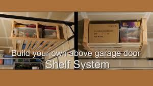 Above Window Shelf by Diy Above Garage Door Hanging Shelf System Youtube