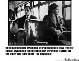 Rosa Parks Meme - doing a history report for high school i present to you rosa parks