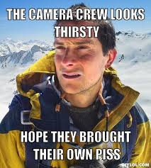 Meme Generator Own Image - image 123701 bear grylls better drink my own piss know your