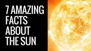 interesting facts about the sun sun facts for 7 unknown