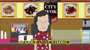 South Park And Its Gone Meme - china bans bitcoin again southpark meme youtube