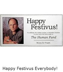 Happy Festivus Meme - 25 best memes about human fund human fund memes