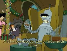 Bender Futurama Meme - meme holidays day futurama bender do nothing futurama meme stroebe