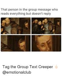 Group Message Meme - that person in the group message who reads everything but doesn t