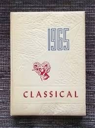 classical high school yearbook vintage 1965 classical high school yearbook