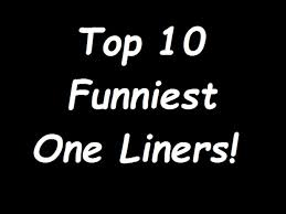top 10 funniest one liners mind and matters
