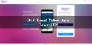 membuat email yahoo indonesia tukang cara buat email yahoo lewat hp bahasa indonesia lengkap