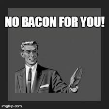 Bacon Meme Generator - bacon humor blessed bacon pinterest bacon