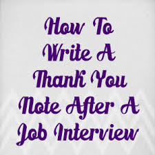 how to write a thank you note after an interview note job