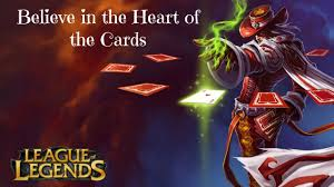 league of legends believe in the of the cards