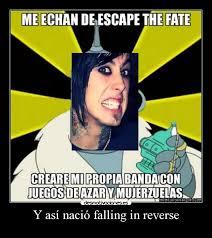 Falling In Reverse Memes - y as祗 naci祿 falling in reverse desmotivaciones