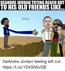 Deandre Jordan Meme - deandre jordan trying reach out to his old friends like deandre