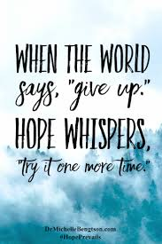 don u0027t give up there is always hope christian inspirational quote