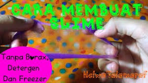 cara membuat slime menggunakan lem fox tanpa borax membuat slime tanpa borax detergen dan freezer