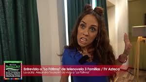 imagenes de familias aztecas la fátima es alejandra toussaint en telenovela 3 familias tv