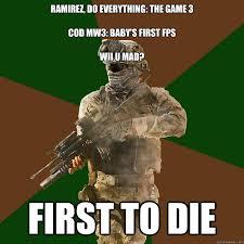 Ramirez Meme - ramirez do everything the game 3 cod mw3 baby s first fps wii u