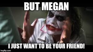Megan Meme - and everybody loses their minds meme imgflip