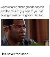 Ariana Grande Meme - when ur at an ariana grande concert and the muslim guy next to