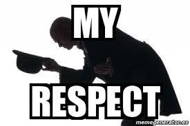 Respect Meme - meme personalizado my respect 4958914
