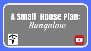 small house plan bungalow youtube