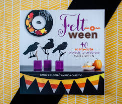 Cute Halloween Crafts by Giveaway Felt O Ween Halloween Craft Book From Lark Crafts