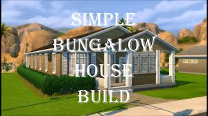 the sims 4 simple bungalow house build youtube