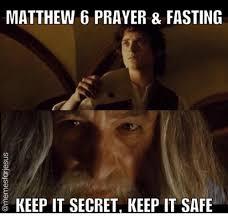 Fasting Meme - matthew 6 prayer fasting keep it secret keep it safe christian