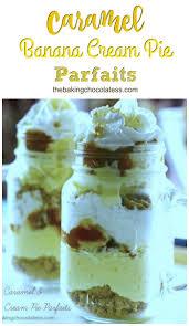layered caramel u0026 banana cream pie parfaits u2013 the baking chocolatess