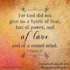 2 timothy 1 7 for god did not give us a spirit of fear but of