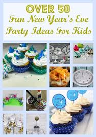 Decorate For New Years Eve At Home by Over 50 Fun Kids New Years Eve Party Ideas The Kid U0027s Fun Review