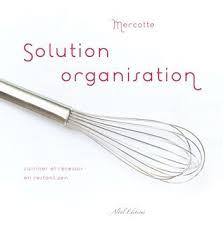 livre cuisine mercotte solution organisation mercotte à table et compagnie