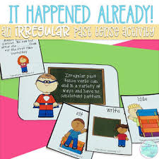 write the pattern of past tense and give exle it happened already an irregular past tense activity tpt