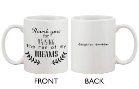 mother in law gift coffee mug thank you for raising the man of my